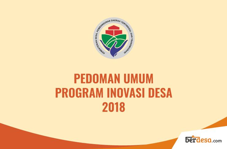 Pedoman Umum Program Inovasi Desa 2018 ( Permendes Nomor 48 Tahun 2018)
