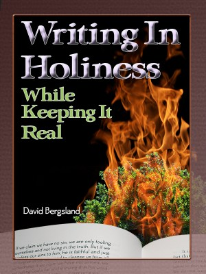 Writing in Holiness while keeping it real