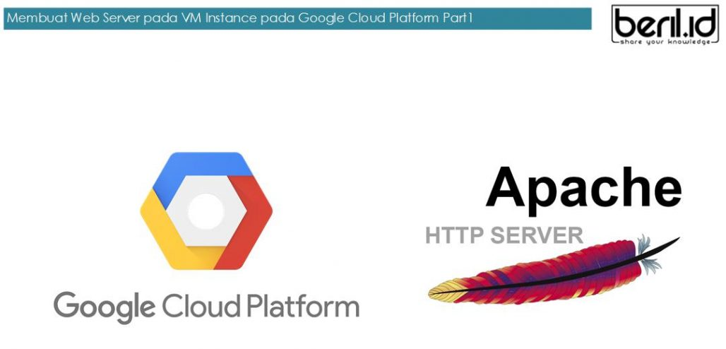 Membuat WebServer dengan VM Instances pada Google Cloud Platform [PART1]