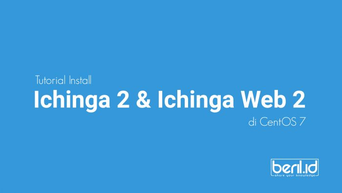 Tutorial Install Icinga 2 dan Icinga web 2 on Centos 7