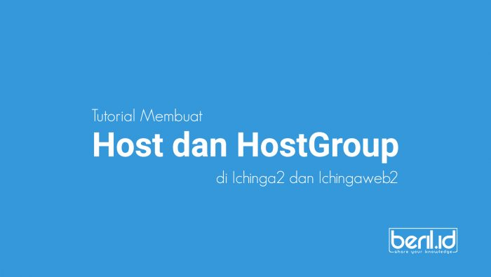 Membuat host dan hostGroup sederhana di server Icinga2 dan Icingaweb2