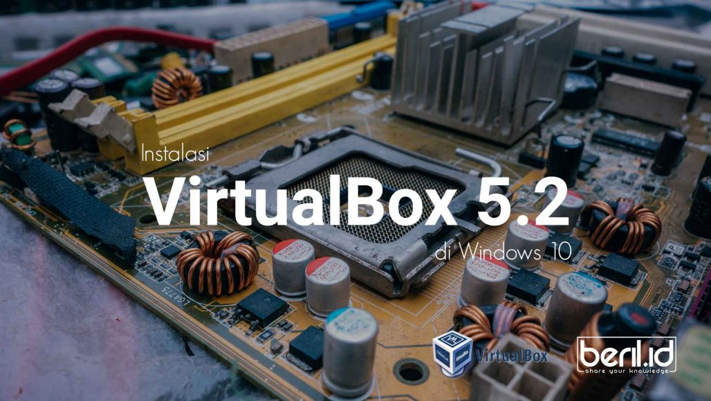 Tutorial-Install-VirtualBox-5.2.18-di-Windows-10