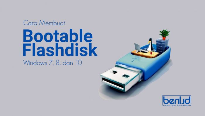 Cara Membuat Bootable Flashdisk windows 7, 8 dan 10