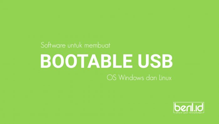 3 Software untuk Membuat Bootable USB Windows dan Linux
