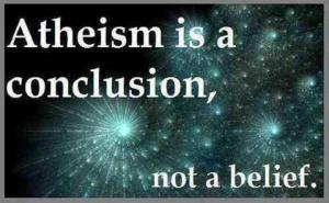 Atheism is a conclusion