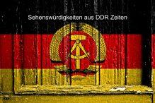 Sehenswürdigkeiten Rund um die DDR