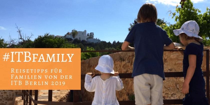 #ITBfamily ITB Berlin 2019: Reisetipps für Familien live von der ITBmit dem Hashtag#ITBfamily