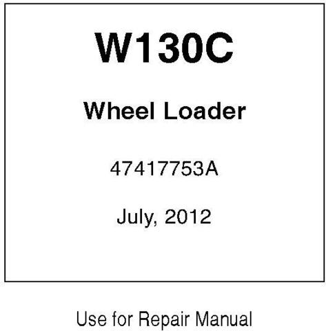 New Holland W130C Wheel Loader Service Repair Manual