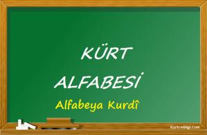 Kürtçe Dersler-1 - (Kürtçe Alfabesi - Alfabeya Kurdî)