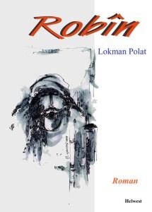 """Di nav kurdan de evîn, hiskirin û pirtûka Lokman Polat, bi nav """"Robîn"""""""