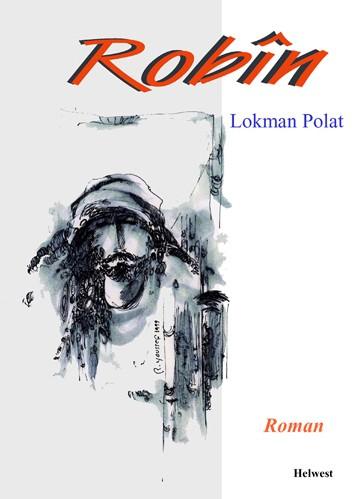"""Di nav kurdan de evîn, hiskirin û pirtûka Lokman Polat, bi nav """"Robîn"""" firat aygun"""