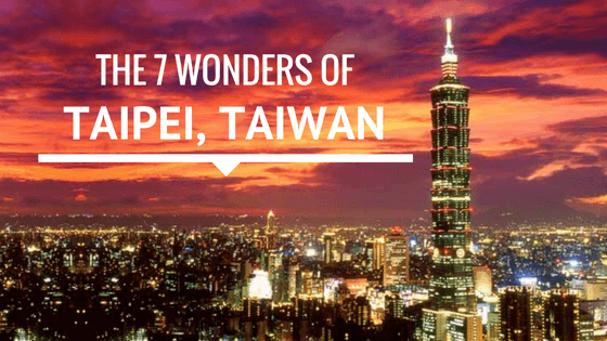 The 7 Wonders of Taipei, Taiwan