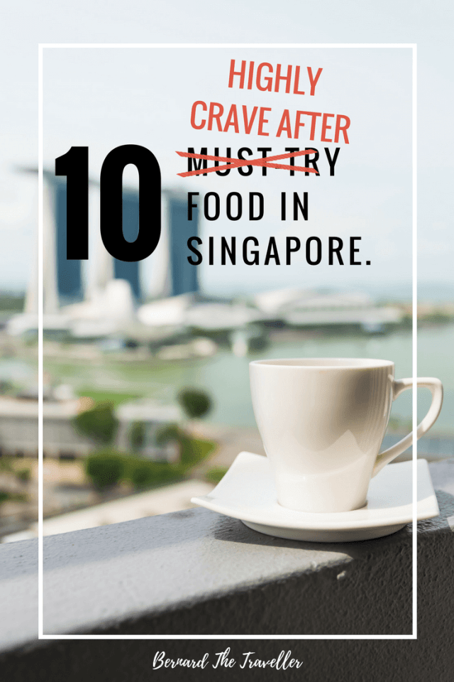 10 Highly Crave Food In Singapore