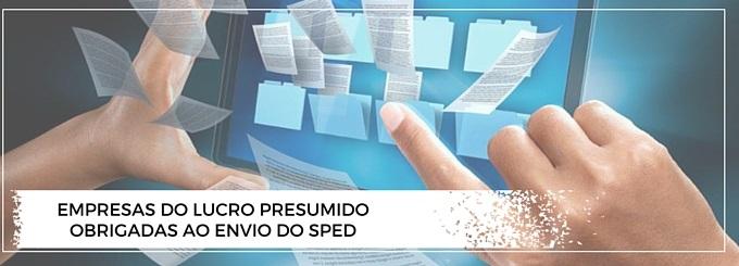 EMPRESAS DO LUCRO PRESUMIDO OBRIGADAS AO ENVIO DO SPED