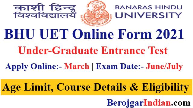 BHU UET Online Application form 2021 Exam Date Course Details Age Limit Eligibility