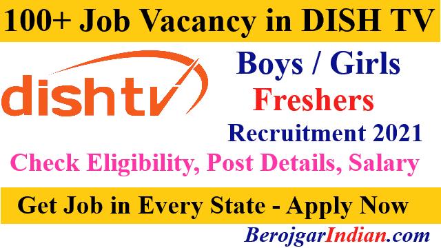 Dish TV job vacancy recruitment 2021 Jobs post details, eligibility, salary details