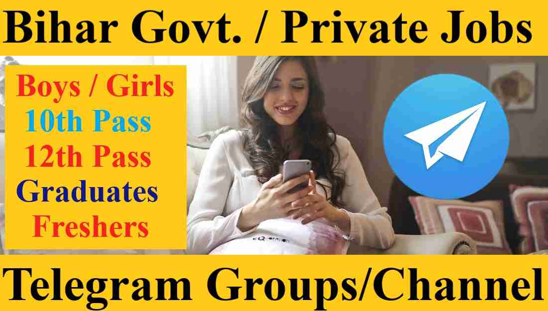 Patna Bihar Govt Private Jobs Vacancy News Telegram Group Channel Link for 10th 12th pass 2021