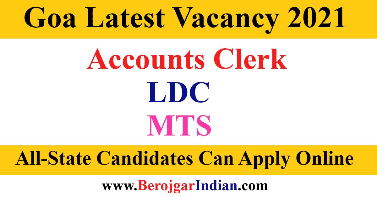 Goa Accounts Clerk, LDC, MTS Recruitment 2021 Online Form Vacancy Details