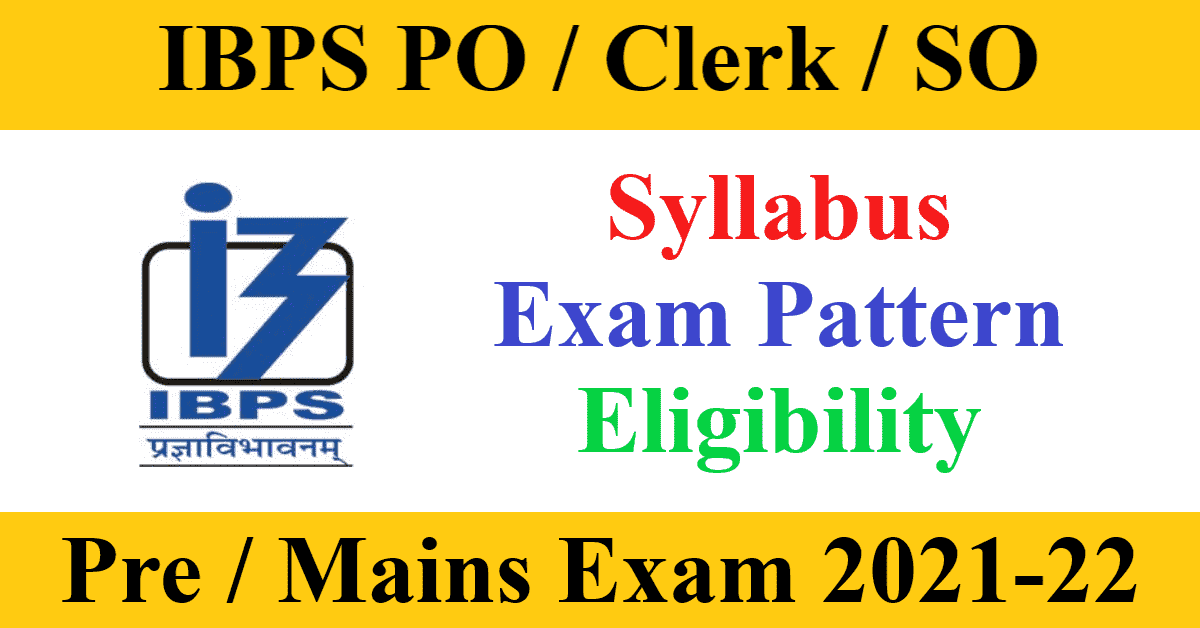 IBPS PO, Clerk, SO, RRB Pre Mains Exam Full Syllabus, Exam Pattern