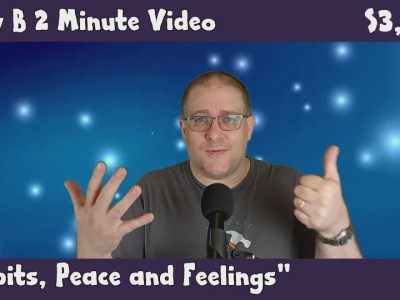 Andy B 2 Minute Video Vlog, Habits, Peace and Feelings