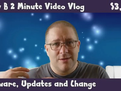 Andy B 2 Minute Video Vlog, Software, Updates and Change, S3, E12