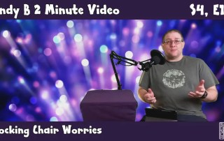 Andy B 2 Minute Video, Rocking Chair Worries, S4, E13