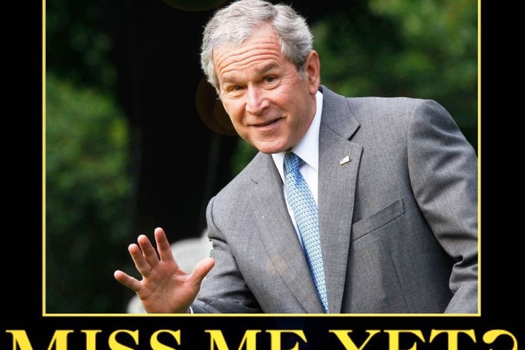 Miss me yet meme of GW Bush