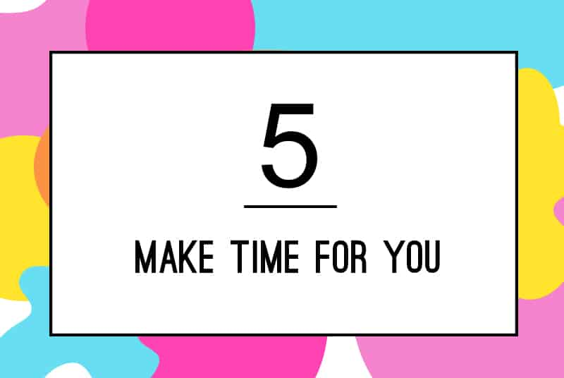 5. Make Time