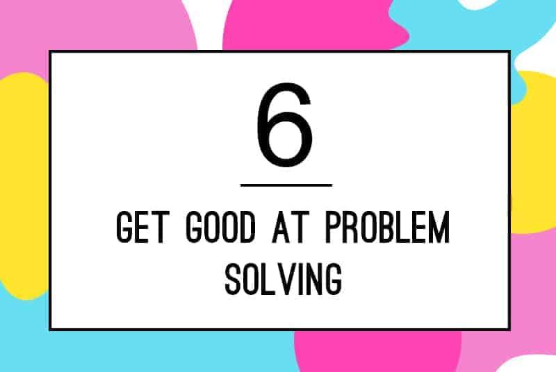 6. Problem solving