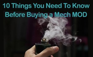 10 Things You Need to Know Before Buying a Mech Mod-Featured Image