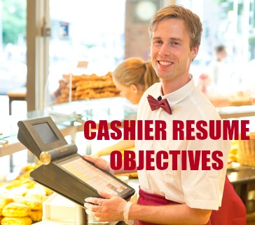 Cashier Resume Objective Samples