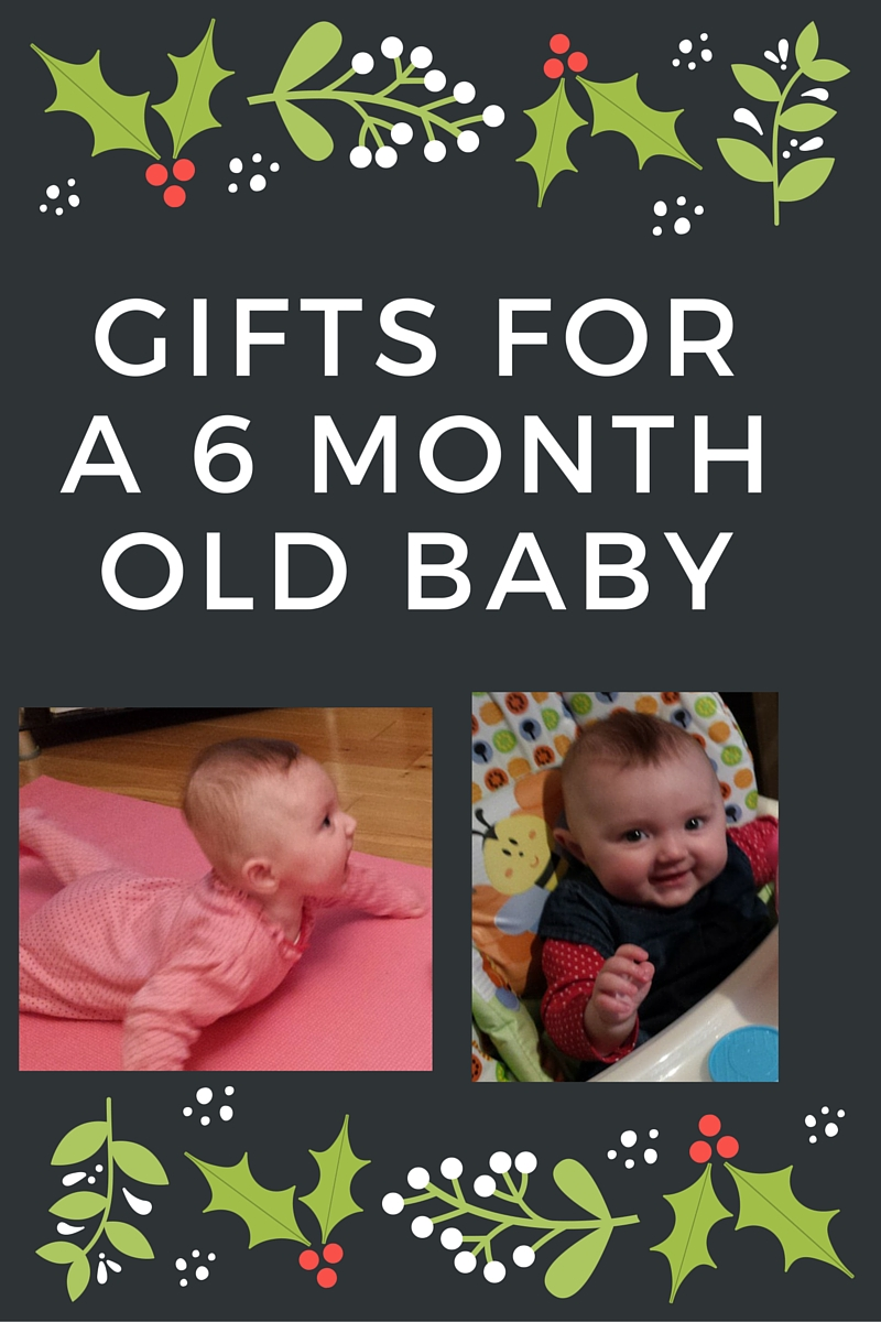 6 Month Old Christmas Gifts