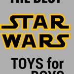 Best Star Wars Toys for Boys 2017