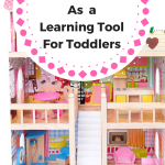 How To Use Wooden Doll Houses As Best Toddler Learning Toys