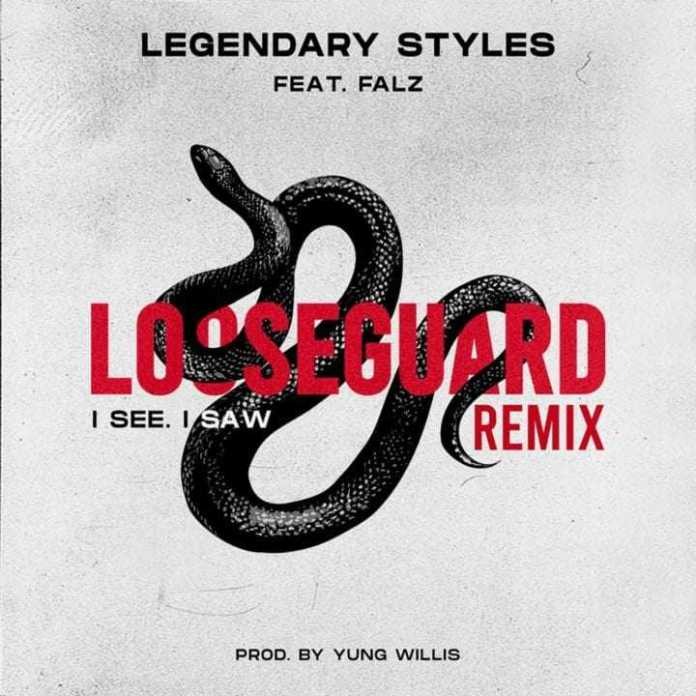 Legendary Styles Ft. Falz - Loose Guard (I See, Saw) Remix