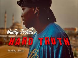 Sadiq Technic - Hard Truth Mp3 Download