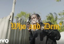 VIDEO: Intence - Who & Dem