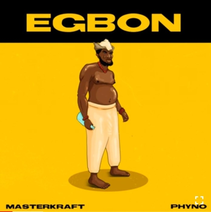 Masterkraft - Egbon Ft. Phyno Mp3 Download
