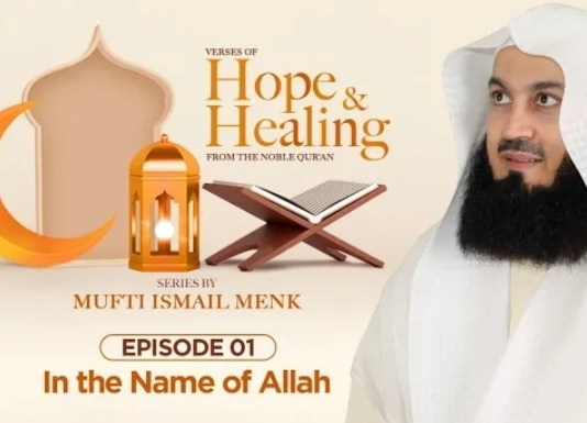 VIDEO: Mufti Menk - Verses of Hope and Healing Episode 1