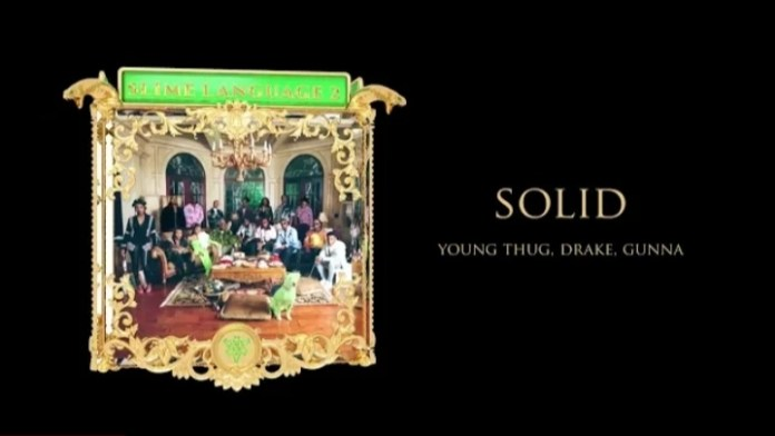 Young Thug & Gunna - Solid Ft. Drake
