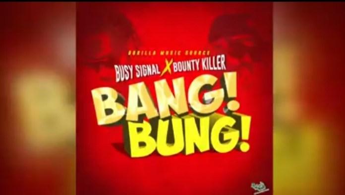 Busy Signal - Bang Bung Ft. Bounty Killer Mp3 Download