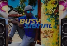 Busy Signal - Burdens Heavy Mp3 Download