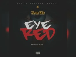 Shatta Wale - Eye Red Mp3 Download