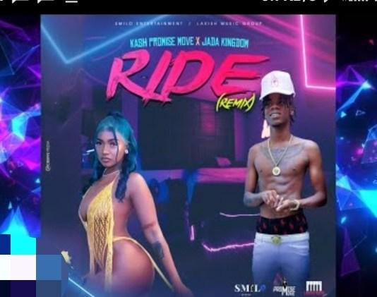 Kash Promise Move - Ride (Remix) Ft. Jada Kingdom