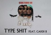 Migos - Type Shit Ft. Cardi B Mp3 Download