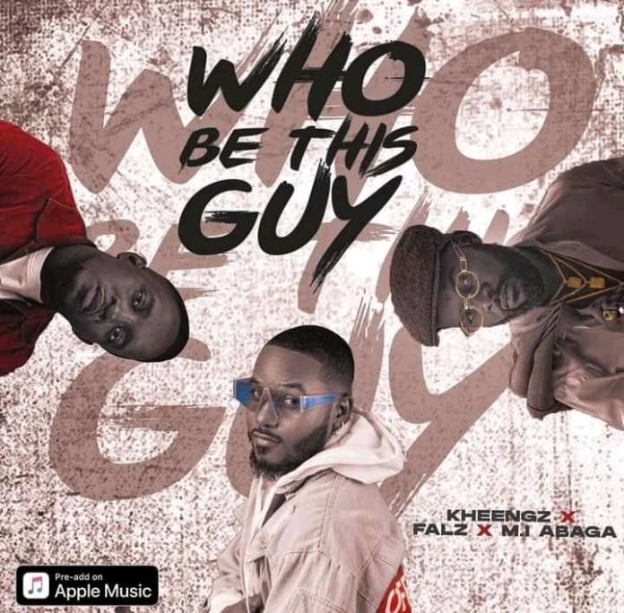 Kheengz - Who Be This Guy Ft. MI Shafa x Falz