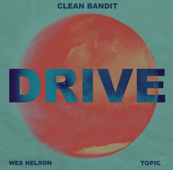 Clean Bandit - Drive Ft. Wes Nelson Mp3 Download