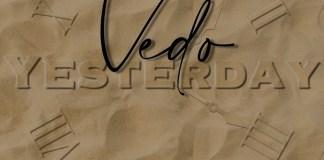 Vedo - Yesterday Mp3 Download