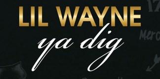 Lil Wayne - Ya Dig Mp3 Download