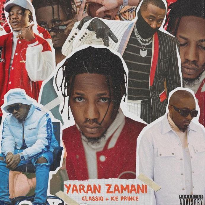 ClassiQ - Yaran Zamani Ft. Ice Prince Mp3 Download